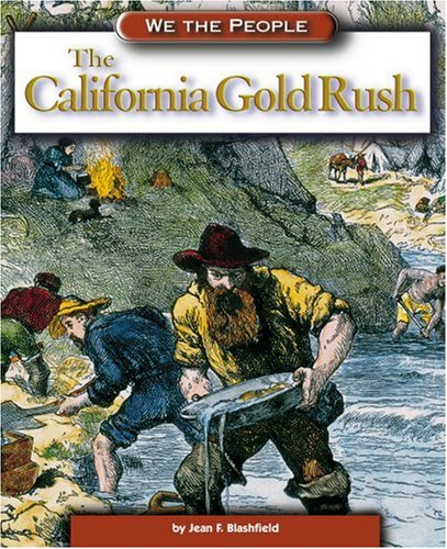 The California Gold Rush (We the People: Expansion and Reform)