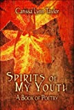 Spirits of My Youth, Carissa Lynn Taylor, 1604749806