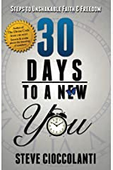 30 Days To A New You: Steps to Unshakable Faith and Freedom Paperback