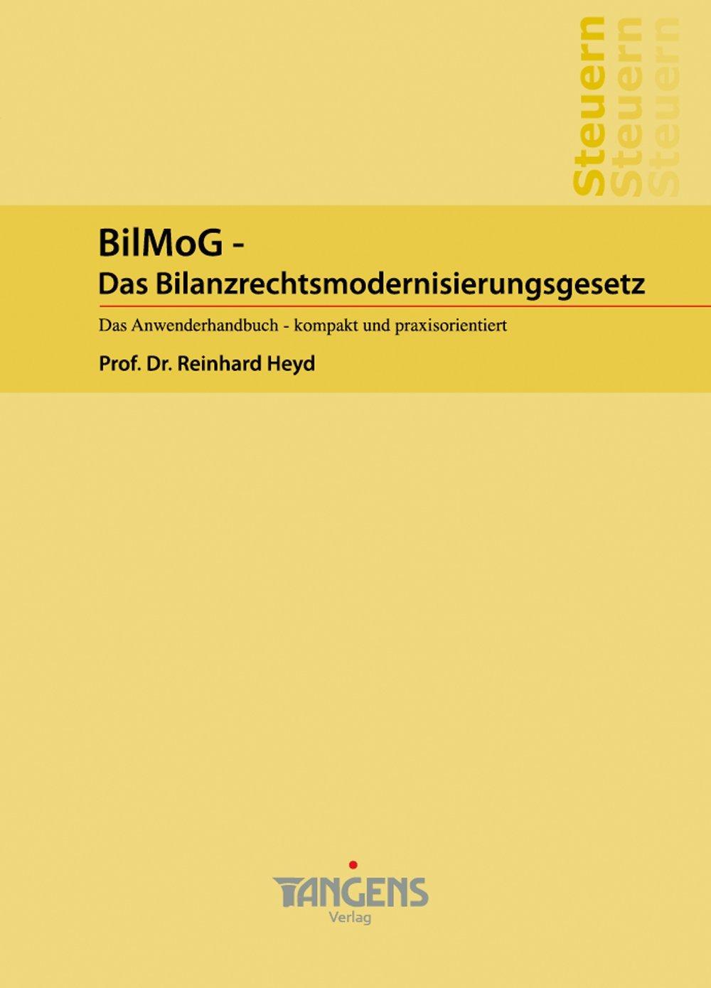 BilMoG - Das Bilanzrechtsmodernisierungsgesetz/Das Anwenderhandbuch - kompakt und praxisorientiert