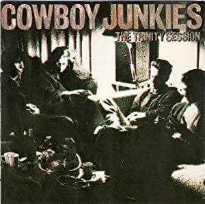 Cowboy Junkies The Trinity Session Amazon Com Music
