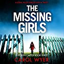 The Missing Girls: Detective Robyn Carter Crime Thriller Series, Book 3 Hörbuch von Carol Wyer Gesprochen von: Emma Newman