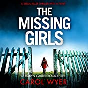 The Missing Girls: Detective Robyn Carter Crime Thriller Series, Book 3 | Carol Wyer
