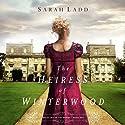 The Heiress of Winterwood Hörbuch von Sarah Ladd Gesprochen von: Jackie Schlicher