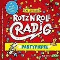 Rotz'n'Roll Radio: Partypiepel Hörbuch von Kai Lüftner Gesprochen von: Kai Lüftner