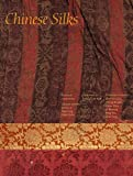 img - for Chinese Silks (The Culture & Civilization of China) book / textbook / text book