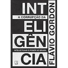 A corrupção da inteligência (Portuguese Edition)