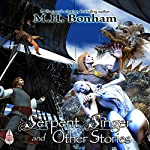 Serpent Singer and Other Stories | M. H. Bonham