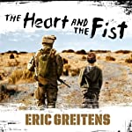 The Heart and the Fist: The Education of a Humanitarian, the Making of a Navy SEAL | Eric Greitens