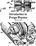 Book cover image for Introduction to Fringe Physics
