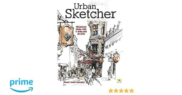 Urban Sketcher Técnicas Para Ver Y Dibujar In Situ Espacio De