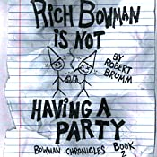 Rich Bowman Is Not Having a Party: Bowman Chronicles, Book 2 | Robert Brumm
