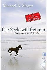 Die Seele will frei sein Paperback