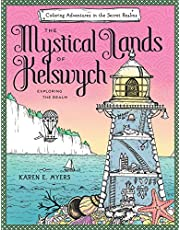 The Mystical Lands of Kelswych: Coloring Adventures in the Secret Realms: Exploring the Realm