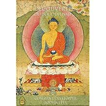 Comment développer bodhicitta: Découverte du bouddhisme (French Edition)