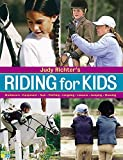 Judy Richter's Riding for Kids: Stable Care, Equipment, Tack,...