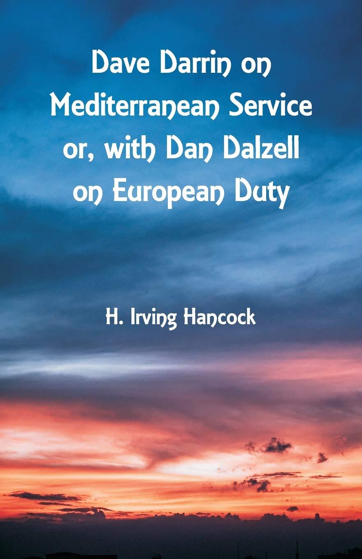 Dave Darrin on Mediterranean Service: With Dan Dalzell on European Duty pdf