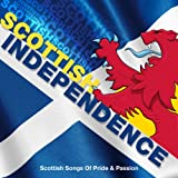 Scottish Independence - Scottish Songs of Pride & Passion