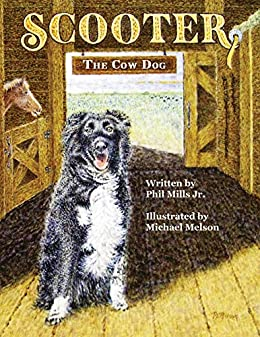 Scooter, The Cow Dog: A Time To Listen and Learn by [Mills, Phil]