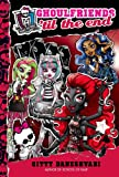 Monster High: Ghoulfriends 'til the End (Monster High Ghoulfriends Book 4)