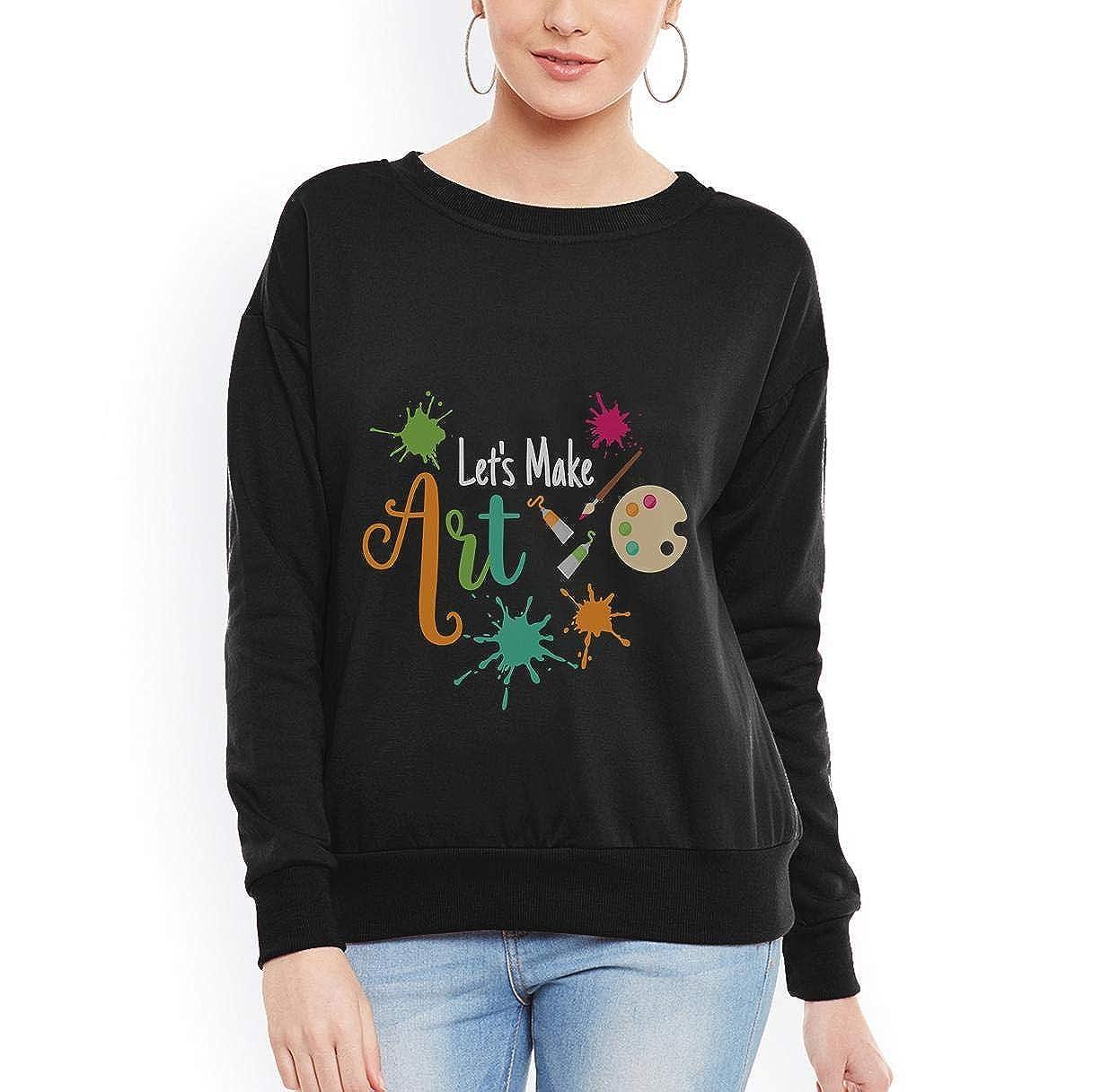 Lets Make Art Funny Women Sweatshirt tee