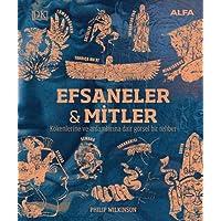 Efsaneler & Mitler (Ciltli): Kökenlerine ve Anlamlarına Dair Görsel Bir Rehber