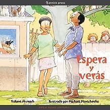 Espera y verás (Spanish Edition)