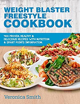Weight Blaster Freestyle Cookbook 2018 400 Delicious Weight Loss