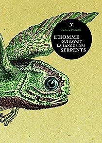 L'homme qui savait la langue des serpents par Kivirähk
