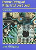 img - for Electronic Drafting and Printed Circuit Board Design by James M. Kirkpatrick (1989-01-01) book / textbook / text book