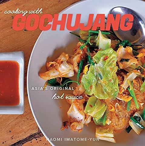 Cooking with Gochujang: Asia's Original Hot Sauce - Hot Sauce Recipes