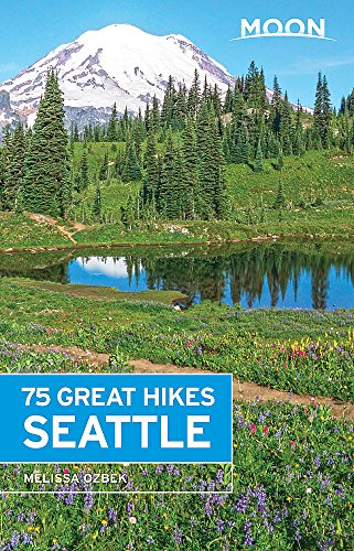 Moon 75 Great Hikes Seattle (Moon Outdoors) (Best Day Hikes Near Seattle)