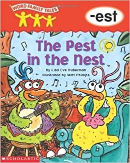 Word Family Tales (-est: The Pest In The Nest) by Lisa Eve Huberman (2002-05-01)