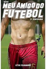 Meu Amigo do Futebol: 1ª Temporada eBook Kindle