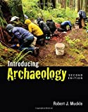 Introducing Archaeology, Second Edition, Robert J. Muckle, 1442607858