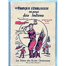 Les Français s'établissent au pays des Indiens. Histoire du Canada 2ième année ( maître )