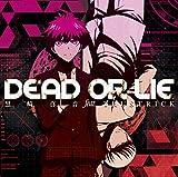 Maon Kurosaki Feat.Trustrick - Danganronpa 3: The End Of Kibogamine Gakuen Mirai Hen (Anime) Intro Theme: Dead Or Lie (Anime Edition) (CD+DVD) [Japan LTD CD] GNCA-434