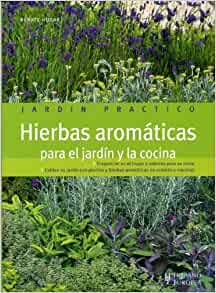 Hierbas aromaticas para el jardin y la cocina jardin practico jardineria spanish edition - Plantas aromaticas jardin ...