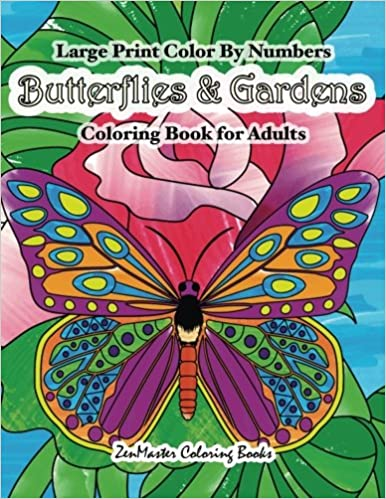 Large Print Color By Numbers Butterflies Gardens Coloring Book For