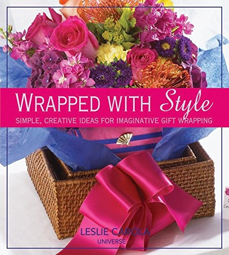 Wrapped With Style: Simple, Creative Ideas for Imaginative Gift Wrapping -