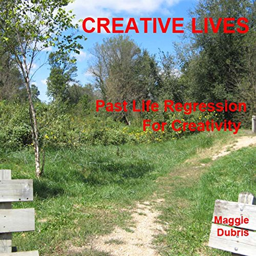Creative Lives: Past Life Regression for Creativity