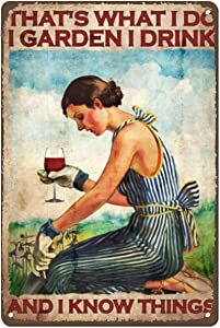 Vintage Wall Decor Funny Garden And Wine Lady That'S What I Do I Garden I Drink And I Know Things,Gardener,Wine Lovers,Gift For Her, Vintage Metal Tin Sign ,Wall Decor For Bars,Home Beer 12X8 Inch
