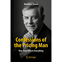 Confessions of the Pricing Man: How Price Affects Everything (English Edition)