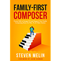 Family-First Composer: Proven Path to Escape 9–5 and Support Your Family Composing Music for Film, TV, & Video Games (English Edition)