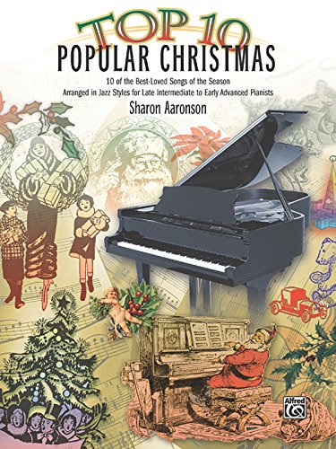 Top 10 Popular Christmas: 10 of the Best-Loved Songs of the Season Arranged in Jazz Styles for Late Intermediate to Early Advanced Pianists (Top 10 Series)
