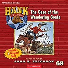 The Case of the Wandering Goats Audiobook by John R. Erickson Narrated by John R. Erickson