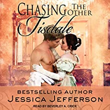 Chasing the Other Tisdale: Regency Blooms, Book 3 Audiobook by Jessica Jefferson Narrated by Beverley A. Crick