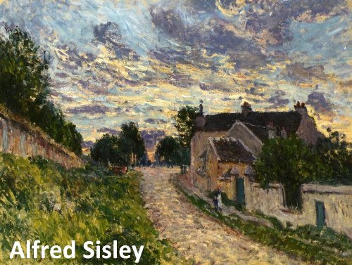 468 Color Paintings of Alfred Sisley - British Impressionist Landscape  Painter (October 30, 1839 - Amazon.com: 468 Color Paintings Of Alfred Sisley - British