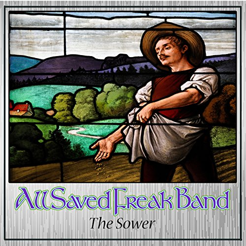 All Saved Freak Band - The Sower 2018