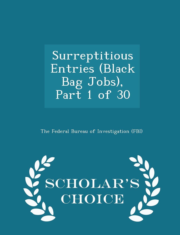 Download Surreptitious Entries (Black Bag Jobs), Part 1 of 30 - Scholar's Choice Edition PDF